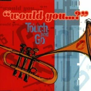 Touch and Go Would you..? (1998) [Maxi-CD]