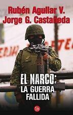El narco: La guerra fallida Ensayo Punto de Lectura)) Spanish Edition)