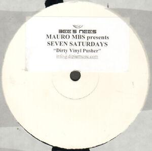 Mauro m. B.S.Presents SEVEN SATURDAYS – Dirty Vinyl Schieber - Bee's Nees