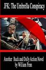 JFK: The Umbrella Conspiracy by William Penn (Paperback / softback, 2013)