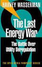 The Last Energy War: The Battle over Energy Deregulation by Harvey Wasserman (Paperback, 1999)