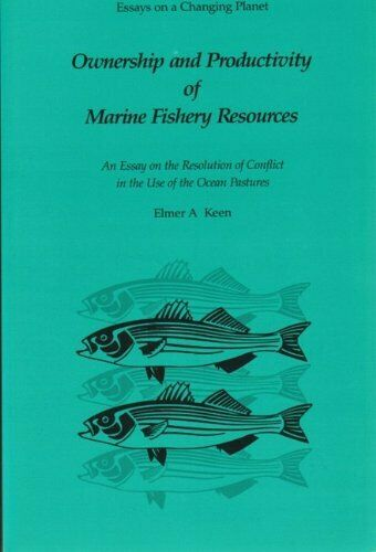 Ownership and Productivity of Marine Fishery Resources  An Essay on t