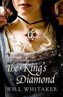 The King's Diamond by Will Whitaker (Paperback, 2011)