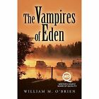 The Vampires of Eden by William M O'Brien (Paperback / softback, 2013)