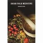Irish Folk Medicine by Patrick Logan (Paperback, 2010)