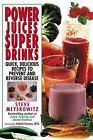 Power Juices, Super Drinks by Steve Meyerowitz (2010, Paperback)