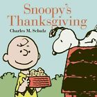 Snoopy's Thanksgiving by Charles M. Schulz (Hardback, 2014)