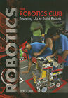 The Robotics Club: Teaming Up to Build Robots by Therese M Shea (Paperback / softback, 2011)