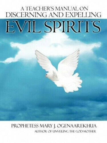 A Teacher's Manual on Discerning and Expelling Evil Spirits.