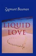 Liquid Love by Zygmunt Bauman (2003, Paperback)