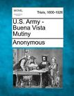 U.S. Army - Buena Vista Mutiny by Anonymous (Paperback / softback, 2012)