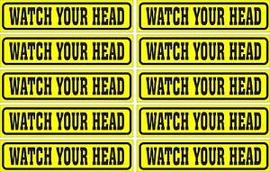 LOT-OF-10-GLOSSY-STICKERS-WATCH-YOUR-HEAD-FOR-INDOOR-OR-OUTDOOR-USE