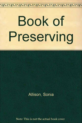 Book of Preserving,Sonia Allison