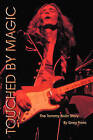 Touched by Magic: The Tommy Bolin Story by Greg Prato (Paperback, 2008)