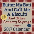 Butter My Butt and Call Me a Biscuit 2017 Day-to-day Calendar by Allan Zullo