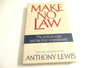 Make No Law : The Sullivan Case and the First Amendment by Anthony Lewis