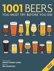 1001 Beers von Adrian Tierney-Jones (2013, Taschenbuch)