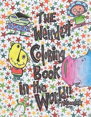 The Weirdest Coloring Book in the World! (2013, Paperback)
