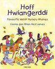 Hoff Hwiangerddi: Favourite Welsh Nursery Rhymes by Gwasg y Dref Wen (Paperback, 2001)