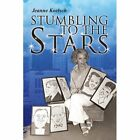 Stumbling to The Stars by Jeanne Koelsch 1436313252 Xlibris Corporation 2008