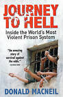 Journey to Hell: Inside the World's Most Violent Prison System by Donald MacNeil (Paperback, 2006)