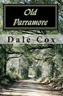 Old Parramore: The History of a Florida Ghost Town by Dale Cox (Paperback / softback, 2010)