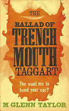 The Ballad of Trenchmouth Taggart, Taylor, Glenn, New Book