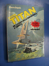 MISSIONE TITAN PIERRE DUPUIS 1°ED. NORD 1980 - C2