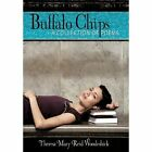 Buffalo Chips a Collection of Poems by Woodeshick Theresa Mary Reid Hardcover