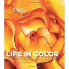 Life in Color: National Geographic Photographs by National Geographic Society (Hardback, 2014)