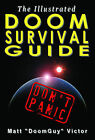 Illustrated Doom Survival Guide: Don't Panic by Matt Victor (Paperback, 2012)