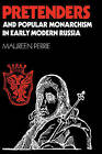 Pretenders and Popular Monarchism in Early Modern Russia: The False Tsars of the Time and Troubles by Maureen Perrie (Hardback, 1995)