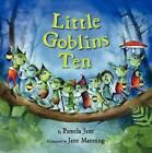 Little Goblins Ten by Pamela Jane (Hardback, 2011)