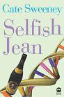 Selfish Jean by Cate Sweeney (Hardback, 2006)