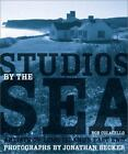Studios by the Sea : Artists of Long Island's East End by Bob Colacello (2002, Hardcover)