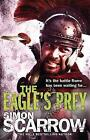 The Eagle's Prey by Simon Scarrow (Paperback, 2008)