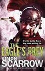 The Eagle's Prey by Simon Scarrow (Paperback, 2008)