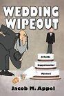 Wedding Wipeout: A Rabbi Kappelmacher Mystery by Jacob M Appel (Paperback / softback, 2013)