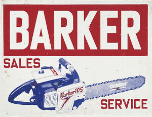 034-BARKER-CHAIN-SAW-SALES-AND-SERVICE-034-ADVERTISING-METAL-SIGN