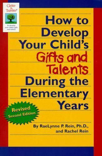 How to Develop Your Child's Gifts and Talents During the Elementary Years [Gifte