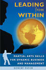 Leading from within: Martial Arts Skills for Enlightened Business and Management by Robert Pater (Paperback, 1999)