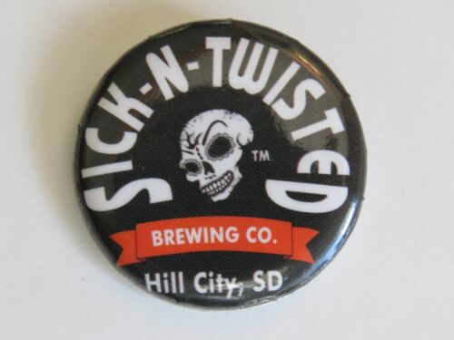 BEER BUTTON Pinback ~ SICK N TWISTED Brewing Co ~ Hill City SOUTH DAKOTA Brewery