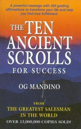 The Ten Ancient Scrolls For Success From The Greatest Salesman In The World By Og Mandino 1997 Hardcover