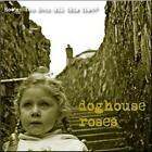 Howve You Been (All The Time) von Doghouse Roses (2011)