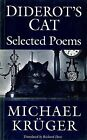 Diderot's Cat: Selected Poems by Michael Kruger (Paperback, 1993)