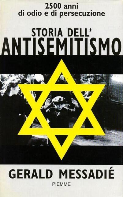 Storia dell'antisemitismo. 2500 anni di odio e di persecuzione - Gerald Messadié