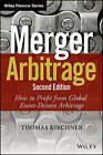 Merger Arbitrage: How to Profit from Global Event-Driven Arbitrage by Thomas Kirchner (Hardback, 2016)
