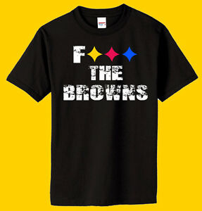 9e7636e19dd Pittsburgh Steelers - F the Browns T Shirt - Black Tee - Blitzburgh ...