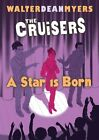 A Star Is Born by Walter Dean Myers (Hardback, 2012)