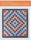 Quilt Essentials - 5 In-a-Weekend Quilts by Karen Snyder (Paperback, 2014)